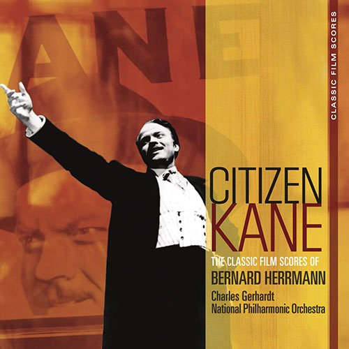 Citizen Kane - The Classic Film Scores of Bernard Herrmann
