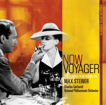 Now, Voyager - The Classic Film Scores of Max Steiner